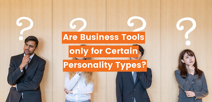 Are Business Tools only for Certain Personality Types?