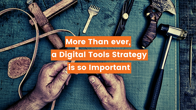 More Than ever, a Digital Tools Strategy is so Important