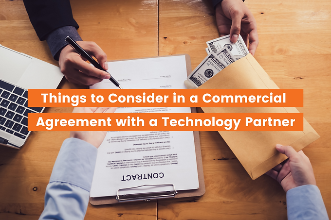 Things to Consider in a Commercial Agreement With a Technology Partner