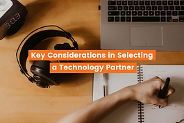 Important information when considering a Technology Partner