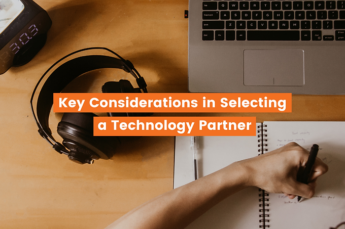 Key Considerations in Selecting a Technology Partner