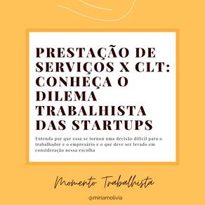 PRESTAÇÃO DE SERVIÇOS X CLT: CONHEÇA O DILEMA TRABALHISTA DAS STARTUPS