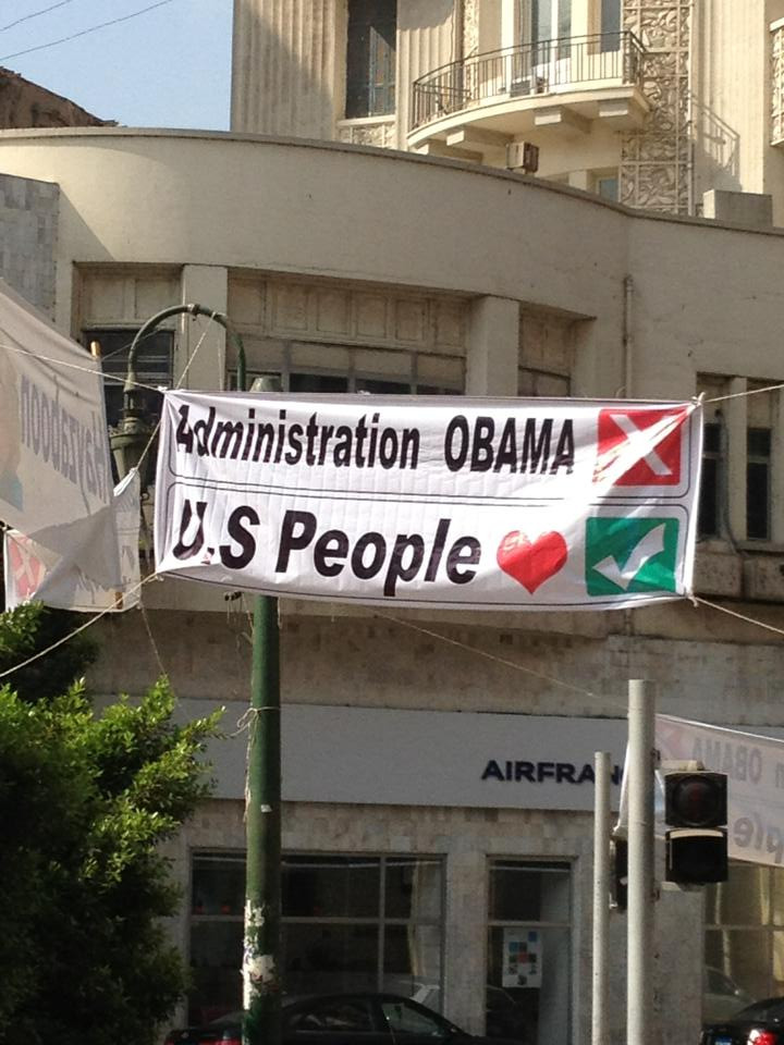 "From Cairo, Egypt, during the 2013 revolution/coup. Egyptians wanted Western media to know the protests weren't ""anti-American"""