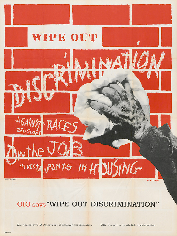 """CIO Says """"Wipe out Discrimination""""  Congress of Industrial Organizations (CIO) poster used to promote organizing against discrimination, circa. 1940s-1955. AFL-CIO Posters, Broadsides, and Art Collection."""