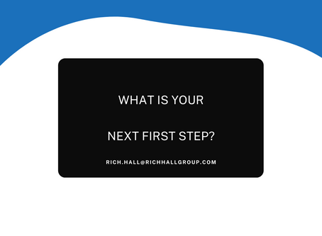 What is your next first step?