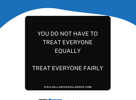 Treat everyone fairly, not equally