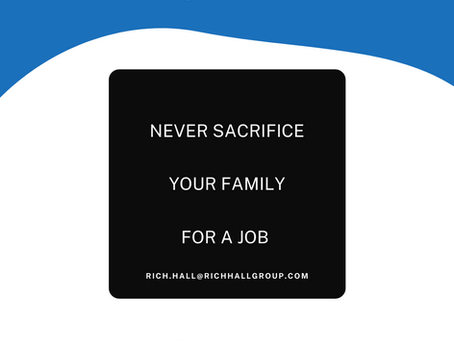Never sacrifice your family for a job
