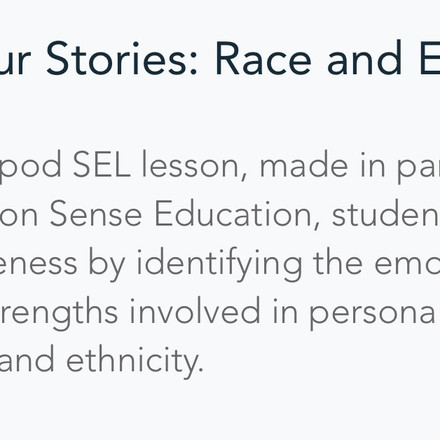 SEL & Our Stories: Race & Ethnicity