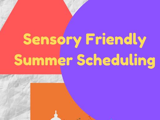 Sensory Friendly Summer Scheduling