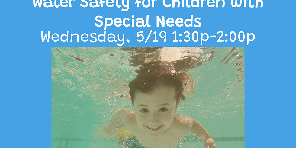 Caregiver Education Webinar Series: Water Safety for Children with Special Needs