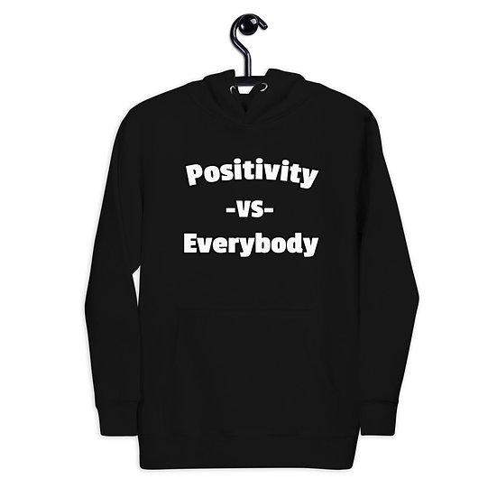 Positivity Vs. Everybody (Hoodie)