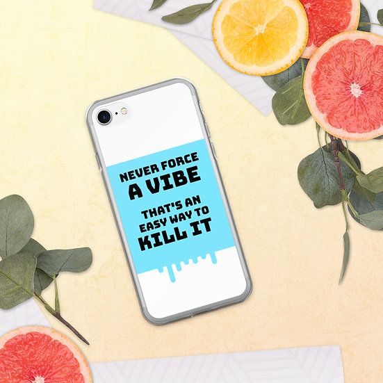 Never Force A Vibe (iPhone Case)