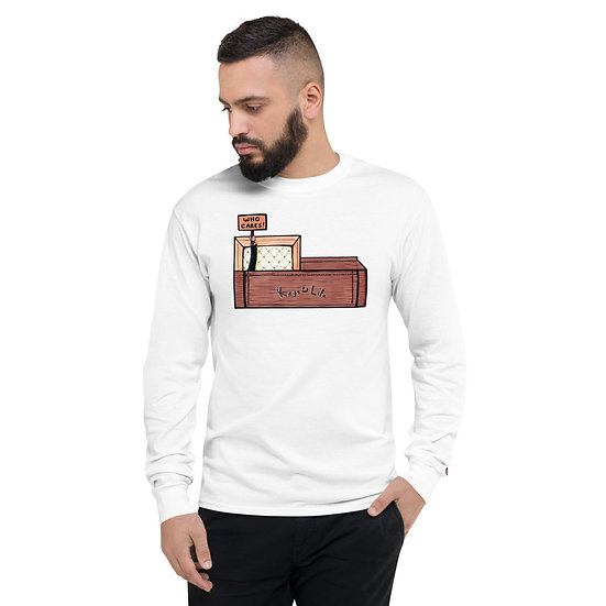 Who Cares! Champion Long Sleeve Shirt