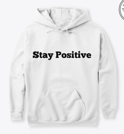 Stay Positive (Hoodie)