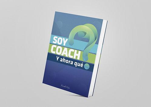 Soy coach ¿Y ahora qué? ®