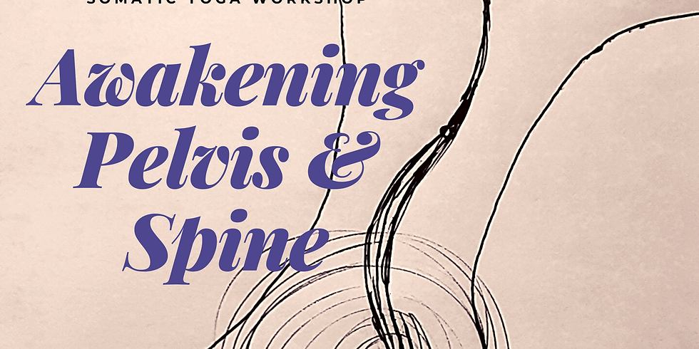 Somatic Yoga:  Awakening Pelvis & Spine