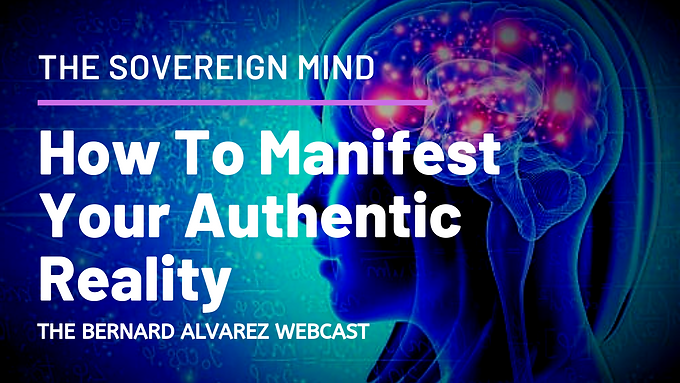 The Sovereign Mind – How to manifest your own reality