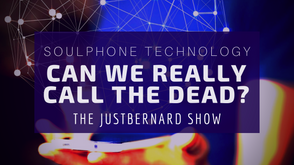 Can We Call The Dead? SoulPhone Technology