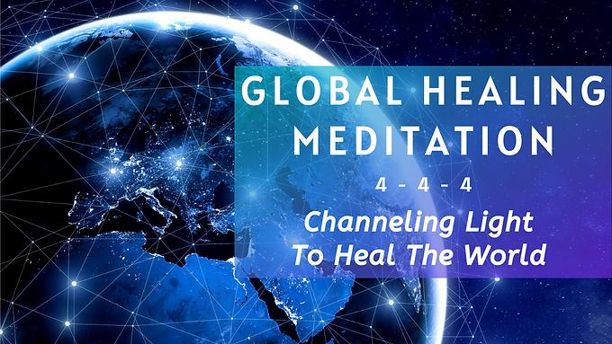 4-4-4 Global Healing Meditation