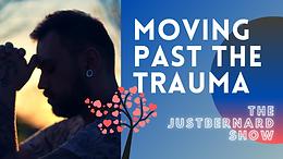 Moving Past The Trauma