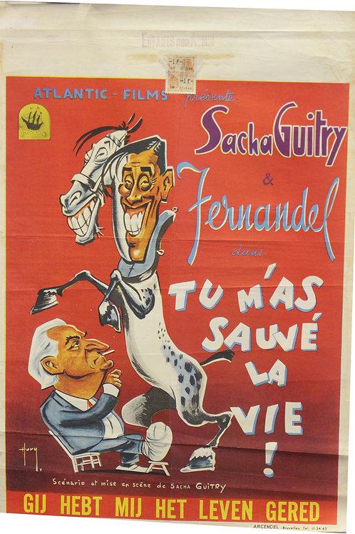 "Affiche Belge ""Tu m'as sauvé la vie"" FERNANDEL GUITRY - 1950"
