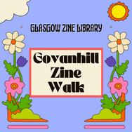 Govanhill Zine Walk   Glasgow Zine Library