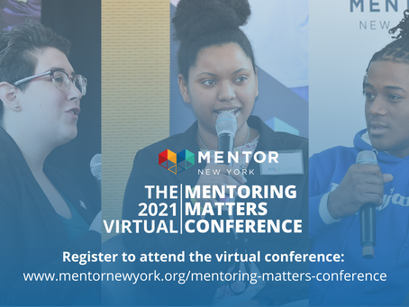 MENTOR NEW YORK VIRTUALLY HOSTS THE 18TH ANNUAL MENTORING MATTERS CONFERENCE FOR NEW YORK STATE