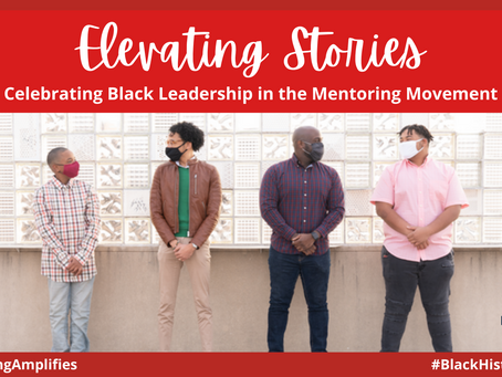 Elevating Stories: Celebrating Black Leadership in the Mentoring Movement