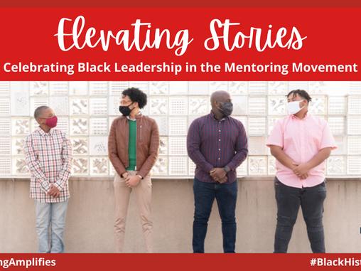 Elevating Stories: Celebrating Black Leadership in the Mentoring Movement