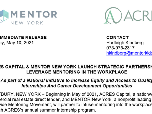 ACRES CAPITAL & MENTOR NEW YORK LAUNCH STRATEGIC PARTNERSHIP TO LEVERAGE MENTORING IN THE WORKPLACE