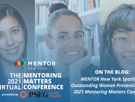 MENTOR New York Spotlights Outstanding Women Presenting at the 2021 Mentoring Matters Conference