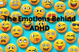 The Emotional Ups and Downs of ADHD