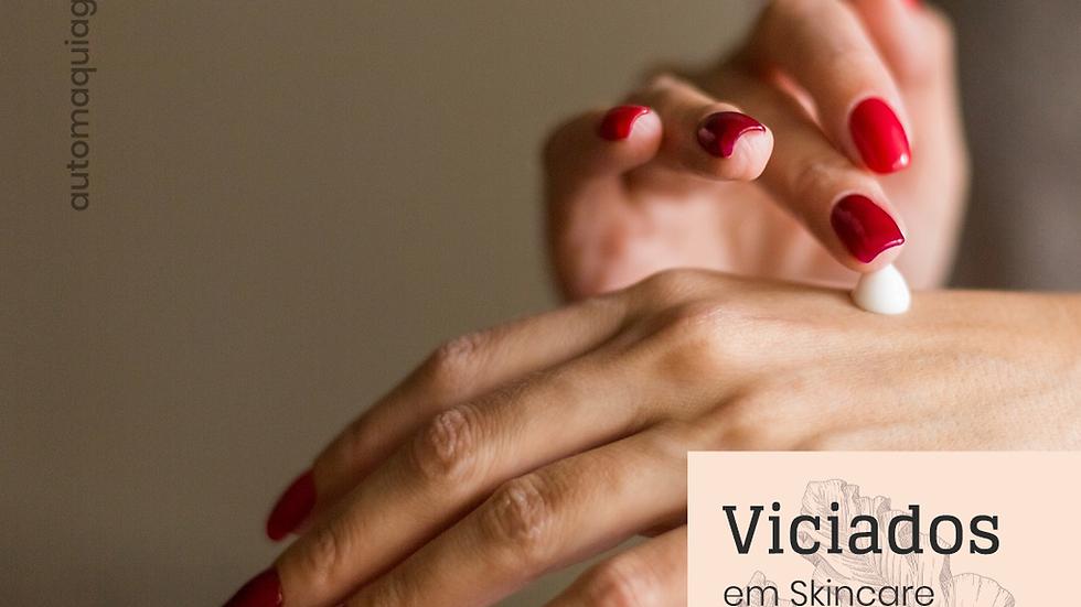 Viciados em Skincare