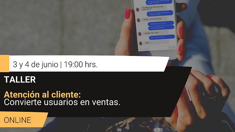 Taller: Atención al cliente: Convierte usuarios en ventas.