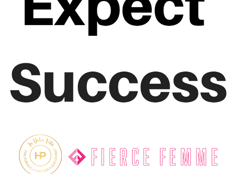 Expect Success: How Highly Successful Women Think