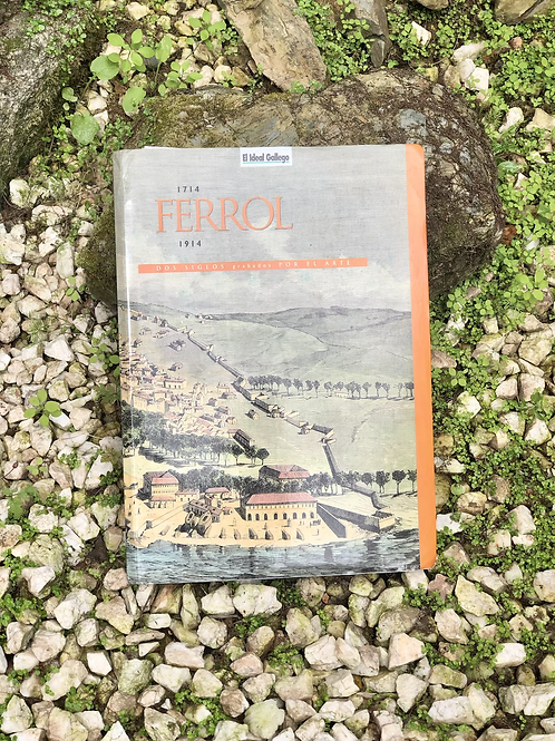 Dos siglos grabados por el arte. Ferrol 1714-1914.