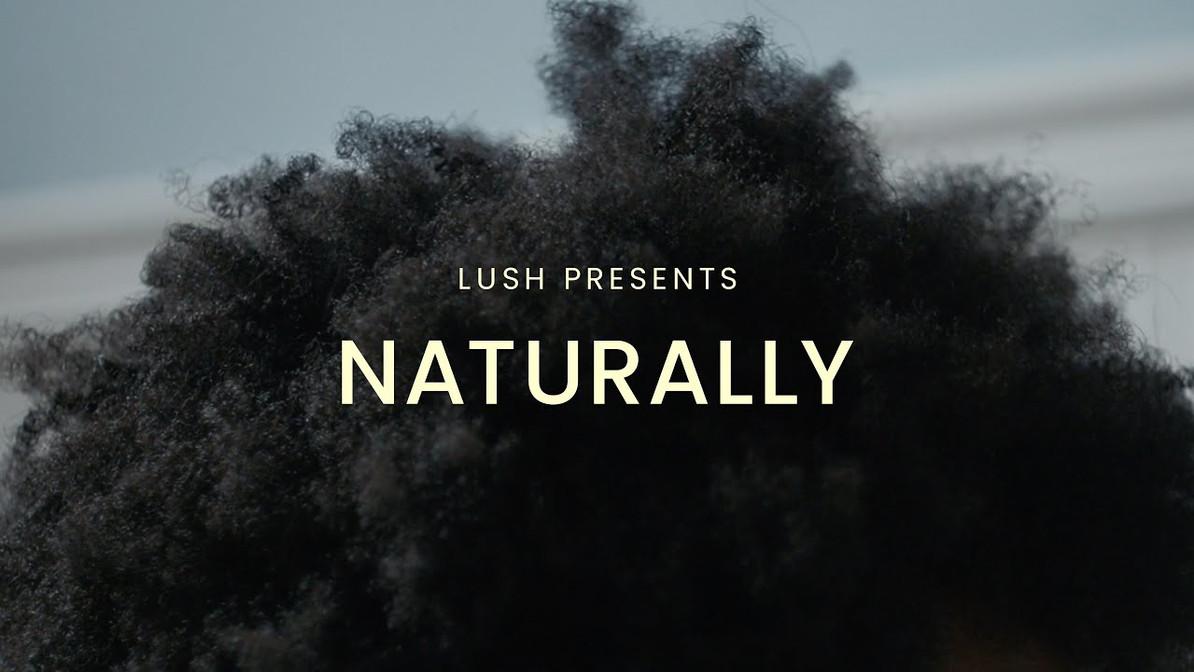 Lush Presents: Naturally