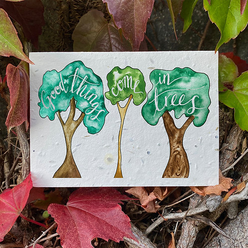Good things come in trees plantable card