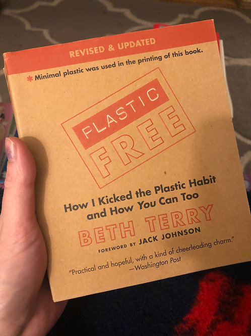 Plastic free: How I Kicked the plastic habit and you can too