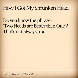 How I Got My Shrunken Head