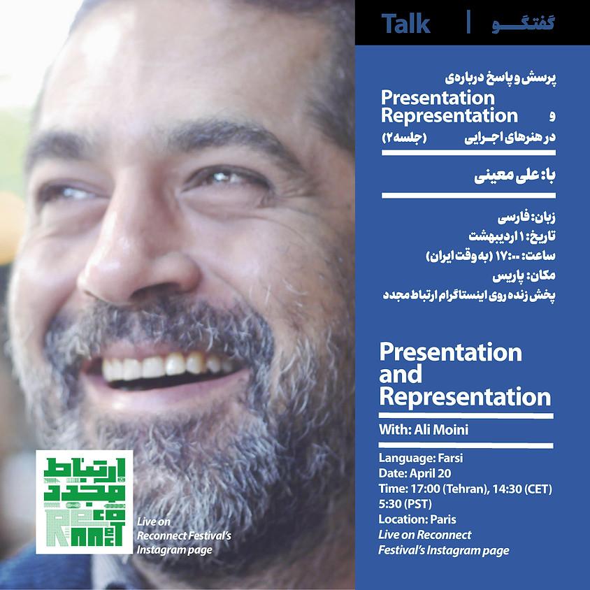Presentation and Representation | Ali Moeini