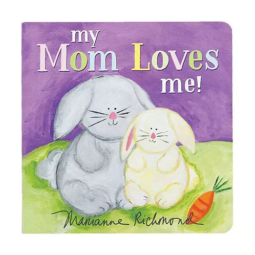 My Mom Loves Me! - board book by Marianne Richmond