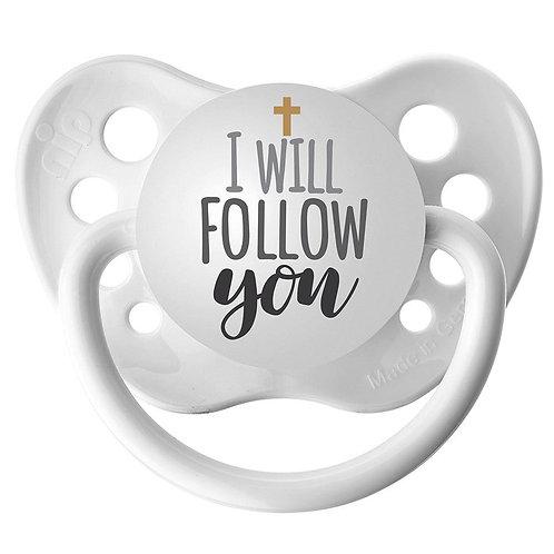 I Will Follow You Inspirational Pacifier by Ulubulu