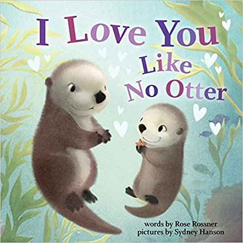 I Love You Like No Otter board book