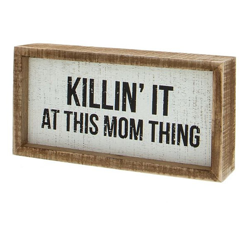 Killin' It At This Mom Thing Wood Box Sign by Primitives by Kathy