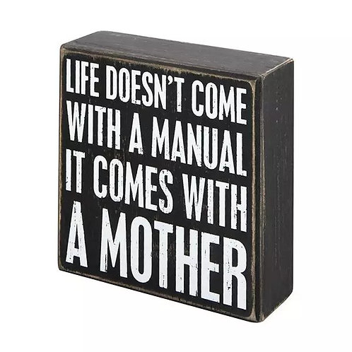 Life Doesn't Come with a Manual, It Comes With a Mother - Mom Wood Box Sign