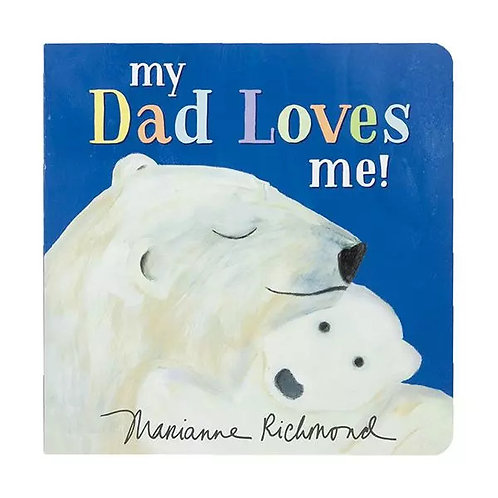 My Dad Loves Me! - board book by Marianne Richmond