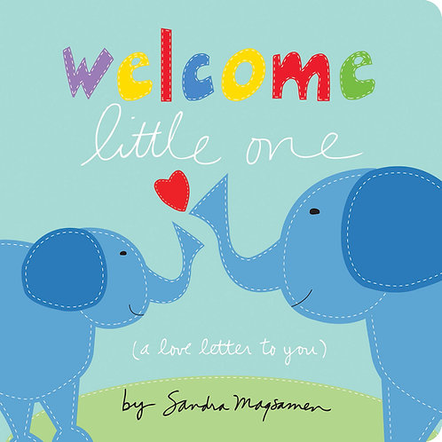 Welcome Little One Board Book by Sandra Magsamen