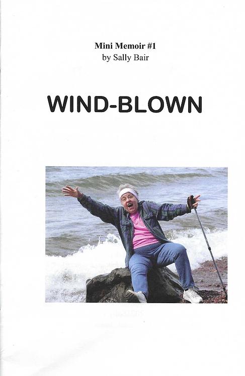 Wind-Blown: Mini Memoir #1