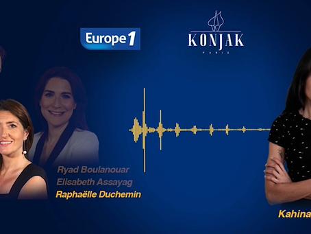 """Kahina Mounier, Cofondatrice & CEO de Konjak Paris sur Europe 1 : """"Le Konjac a changé mon quotidien"""""""